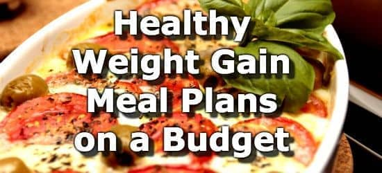 Weight gain meal plans for people on a budget healthy weight gain meal plans for people on a budget forumfinder Images