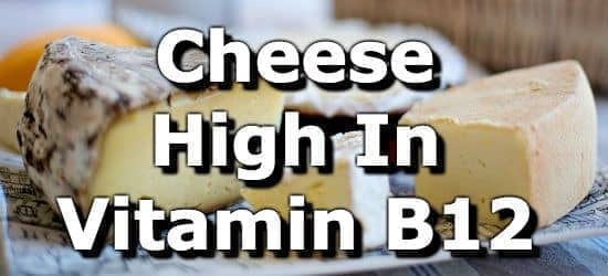Cheese High in Vitamin B12