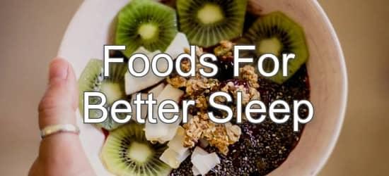 Top 10 Foods For Better Sleep