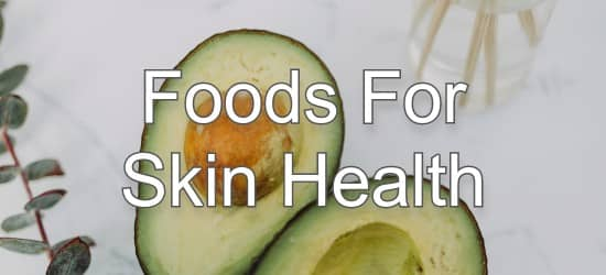 12 Delicious Foods to Support Skin Health