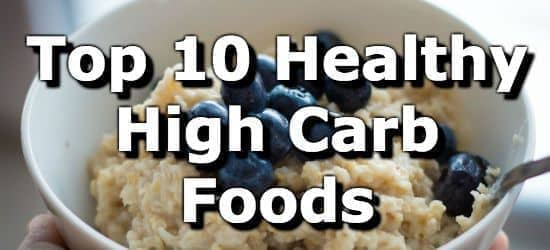 Top 10 Healthy High Carb Foods
