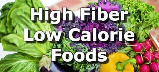 High Fiber Low Calorie Foods For Your Weight Loss Diet