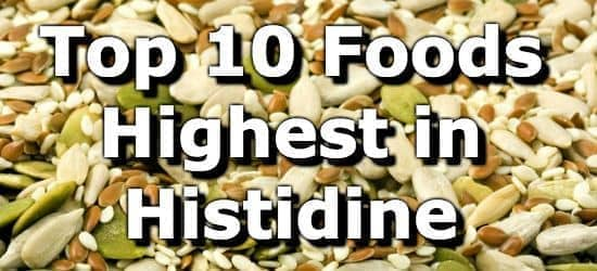 Top 10 Foods Highest in Histidine