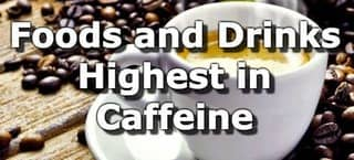Top 10 Foods and Drinks High in Caffeine