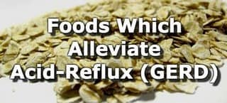 19 Foods Which Alleviate and Prevent Acid Reflux (GERD)