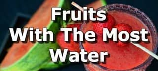 17 Fruits Highest in Water