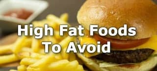 High Fat Foods to Avoid