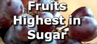 High Sugar Fruits