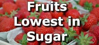 Fruits Lowest in Sugar