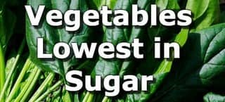 Vegetables Lowest in Sugar