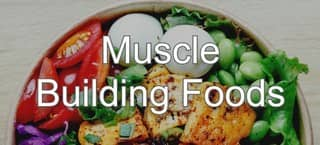 11 Foods to Help You Build Muscle
