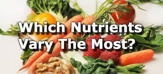 Which Nutrients Vary The Most?