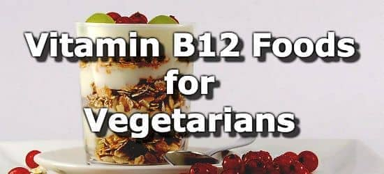 The Best Vitamin B12 Foods for Vegetarians